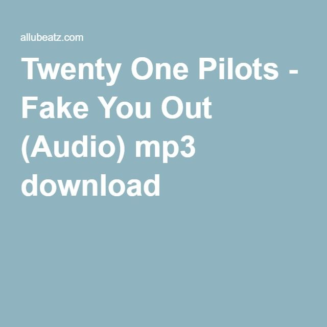 Twenty One Pilots - Fake You Out (Audio) mp3 download