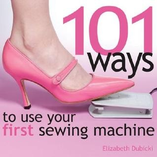 @Laura Newman Way #1: Make your sister something!! ;) 101 Ways to Use Your First Sewing Machine