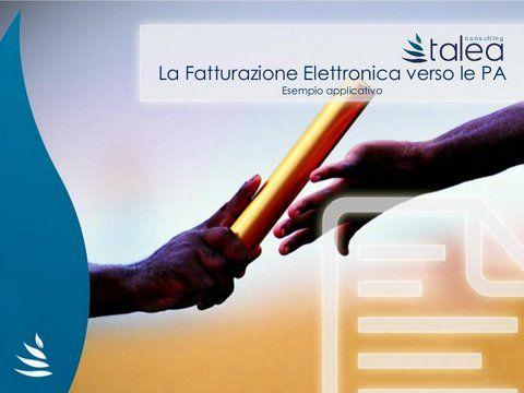 Un esempio di fatturazione elettronica e conservazione sostitutiva rapide ed efficaci. http://www.slideshare.net/Talea_Consulting/fatturazione-elettronica-40068609