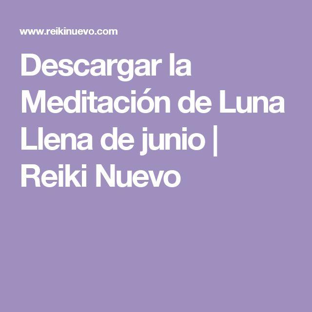 Descargar la Meditación de Luna Llena de junio | Reiki Nuevo