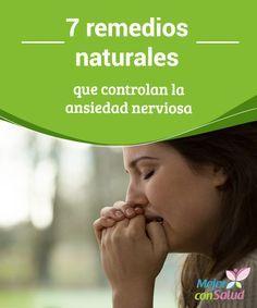 7 #remediosnaturales que controlan la #ansiedad nerviosa  Para que la ansiedad nerviosa no interfiera con nuestro #sueño es conveniente que #consumamos estas infusiones por la noche antes de ir a #dormir, aunque también podemos tomarlas durante el día