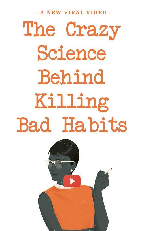 The Crazy Science Behind Killing Bad Habits