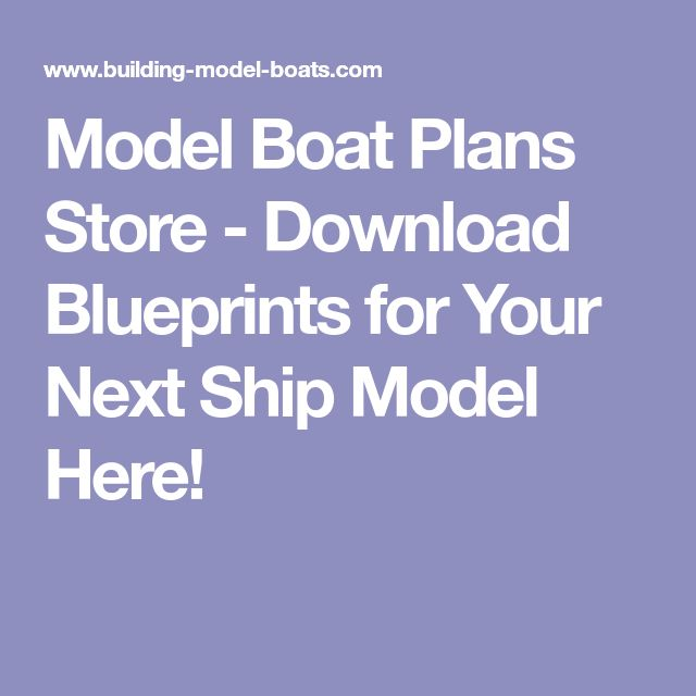 Model Boat Plans Store - Download Blueprints for Your Next Ship Model Here!