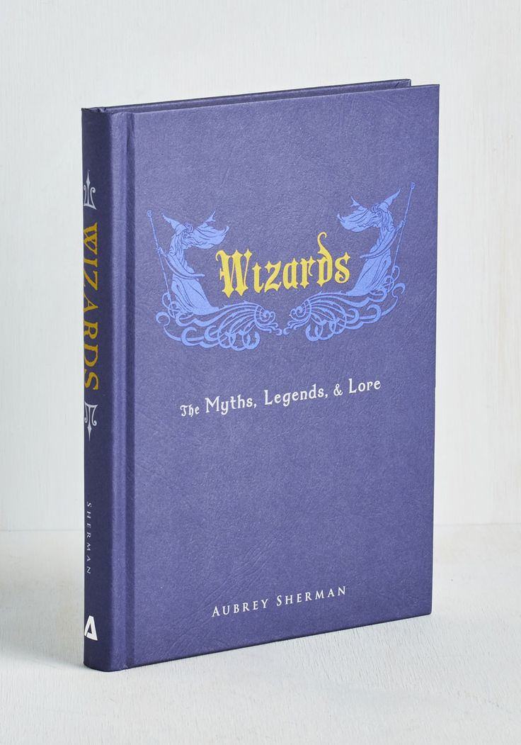 Wizards: The Myths, Legends and Lore.