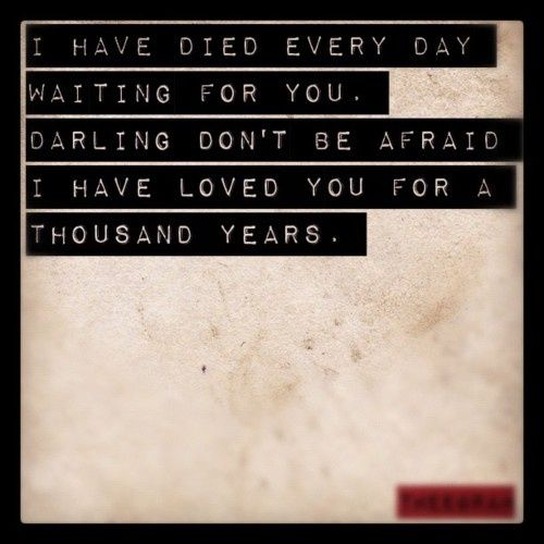 """""""A Thousand Years,"""" Christina Perri lyrics. I absolutely love this song!"""