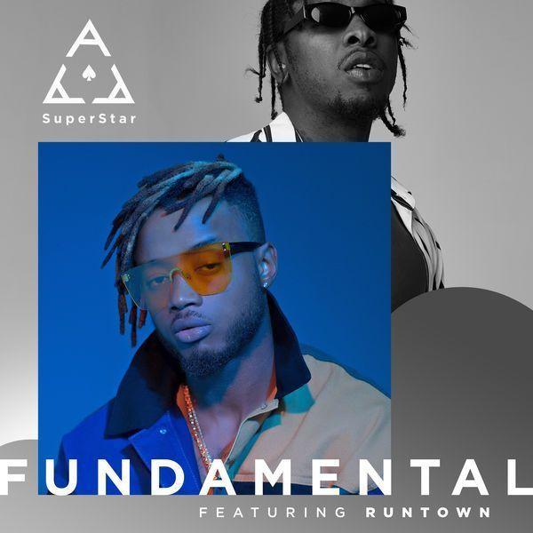 DOWNLOAD MP3:- Superstar Ace Ft  Runtown – Fundamental