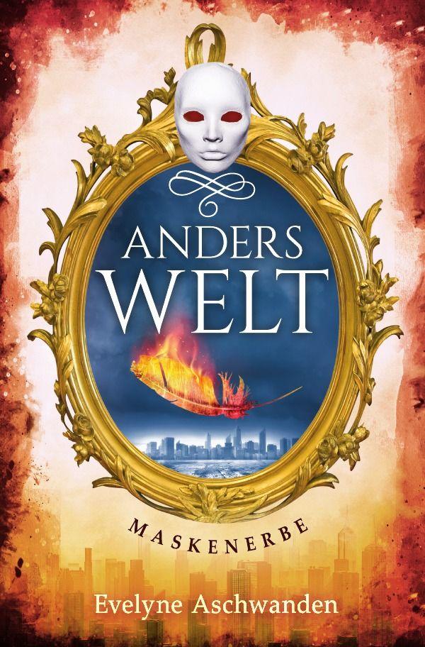 Maskenerbe Anderswelt Saga 2 Evelyne Aschwanden Marets Welt