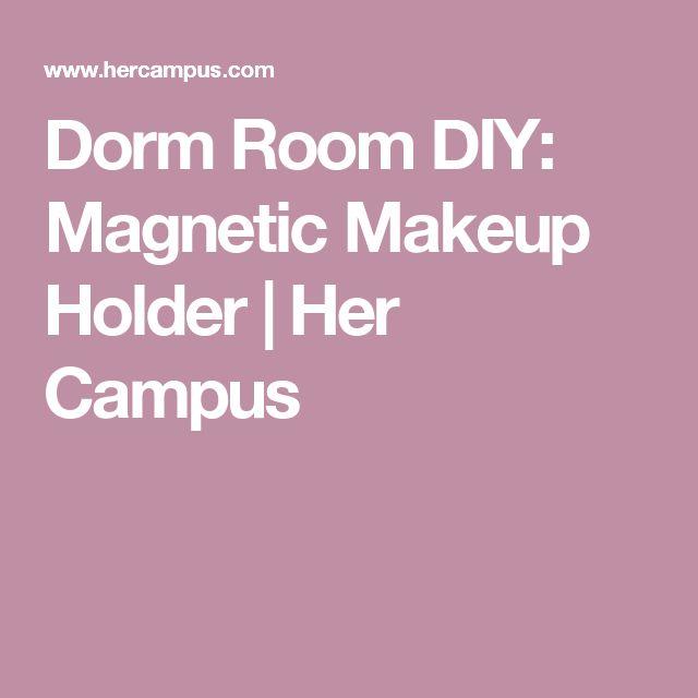 Dorm Room DIY: Magnetic Makeup Holder | Her Campus