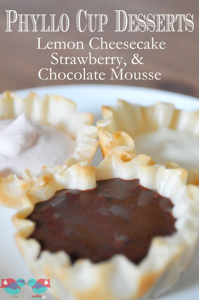 Three yummy fillings for a Phyllo Cup Dessert Recipe: Lemon Cheesecake, Strawberry, and Chocolate Mousse.   The Love Nerds