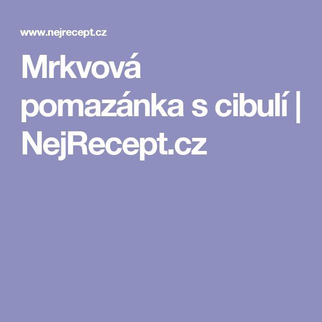 Mrkvová pomazánka s cibulí | NejRecept.cz
