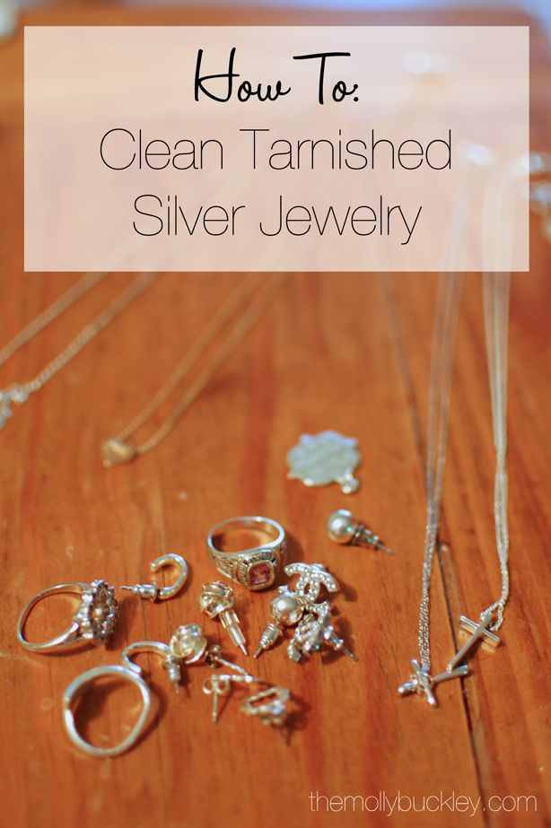 HOW TO: Clean Tarnished Silver Jewelry. trying this, chlorine has tarnished so much of my jewelry!!