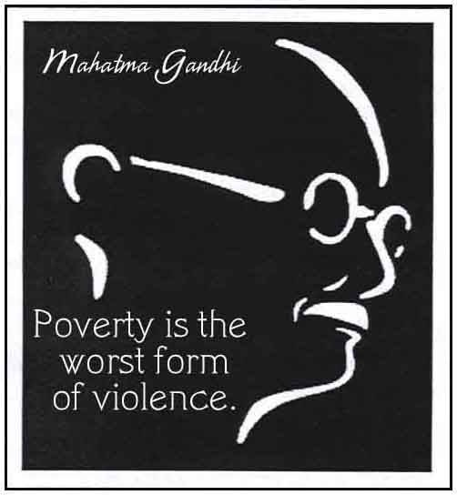 Poverty is the worst form of violence. Gandhi #charity #homeless