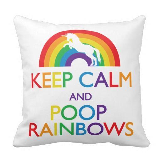 Keep Calm and Poop Rainbows Unicorn Pillow