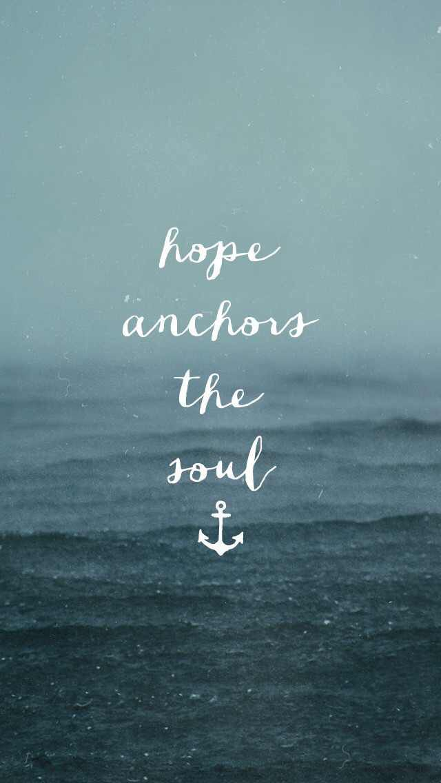 Hebrews 6: 19 We have this hope as an anchor for the soul, firm and secure. It enters the inner sanctuary behind the curtain