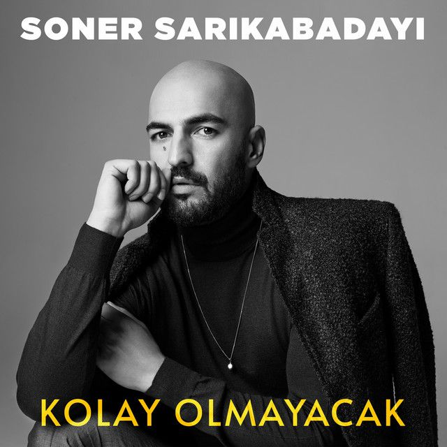 Kolay Olmayacak A Song By Soner Sarikabadayi On Spotify Soner Sarikabadayi Spotify App Songs