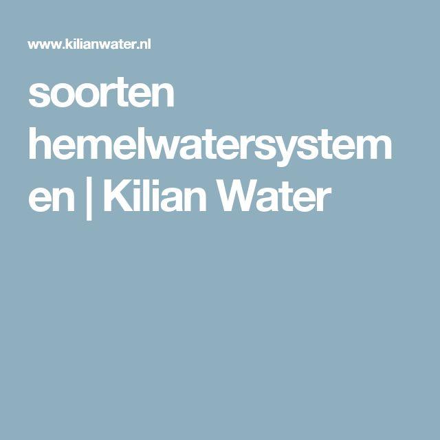 soorten hemelwatersystemen   Kilian Water