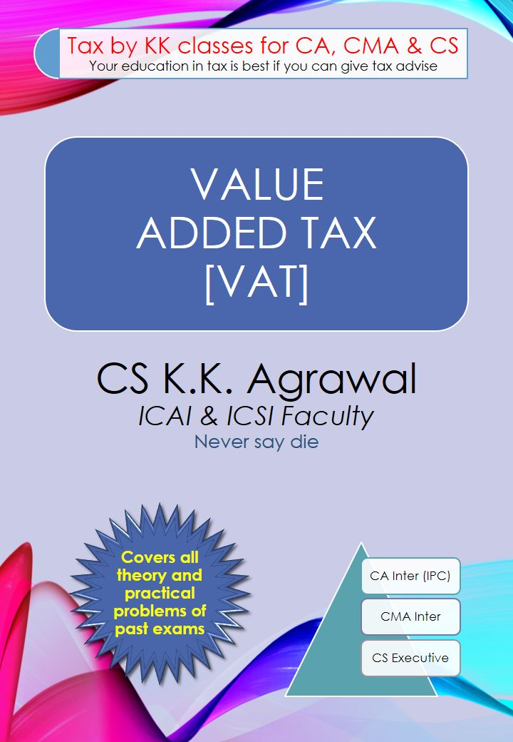 Free download VAT E book by CS K.K. Agrawal for CA. CMA and CS students