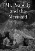 Mr Peabody and the Mermaid