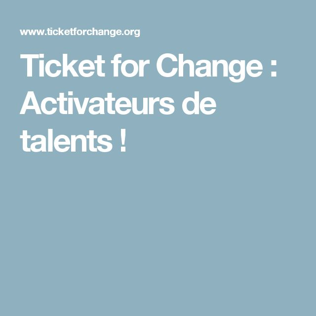 Ticket for Change : Activateurs de talents !