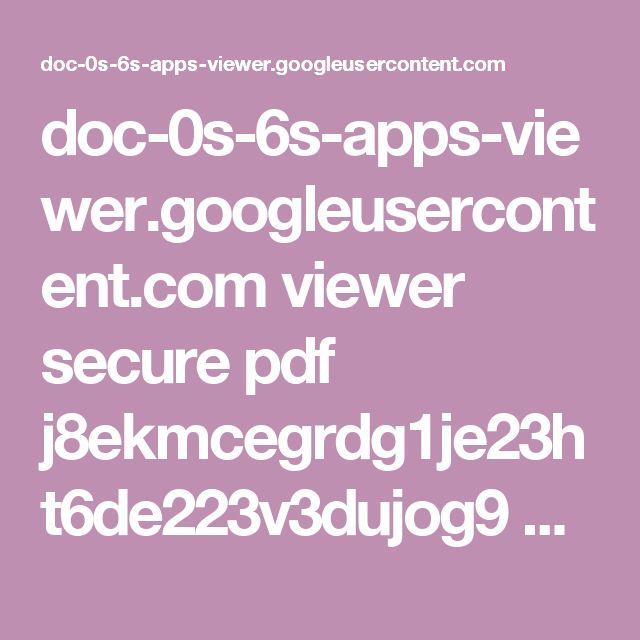 doc-0s-6s-apps-viewer.googleusercontent.com viewer secure pdf j8ekmcegrdg1je23ht6de223v3dujog9 57lsbnkm1e7v9i8qk4erhbh8cdfjsurm 1479668175000 drive 11050605707455700338 ACFrOgC3cwZtmKMtmaSUoH55DPynB_8uG8Fhhc4wh1KW-mSgmZ95YzFtLi_KIokGTCvuN9Aawm7mXn3KrYnicn-VQcO2fc59LRS8aOmCPbcyEAs1HOSrbYlcPo4EAwQ=?print=true&nonce=bfkkafb4b0q9q&user=11050605707455700338&hash=ggenbi03oo98ps0ng3ifnjcu7gacbi46