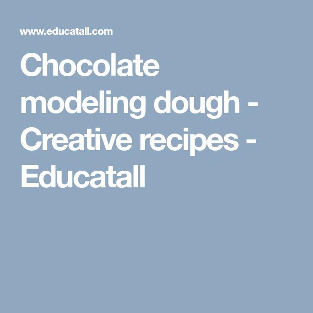 Chocolate modeling dough - Creative recipes - Educatall
