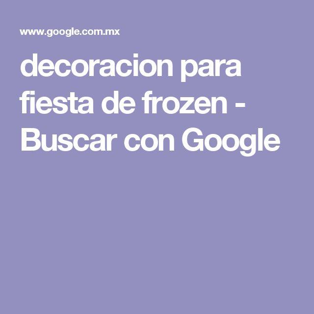 decoracion para fiesta de frozen - Buscar con Google