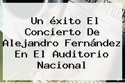 http://tecnoautos.com/wp-content/uploads/imagenes/tendencias/thumbs/un-exito-el-concierto-de-alejandro-fernandez-en-el-auditorio-nacional.jpg Alejandro Fernandez. Un éxito el concierto de Alejandro Fernández en el Auditorio Nacional, Enlaces, Imágenes, Videos y Tweets - http://tecnoautos.com/actualidad/alejandro-fernandez-un-exito-el-concierto-de-alejandro-fernandez-en-el-auditorio-nacional/