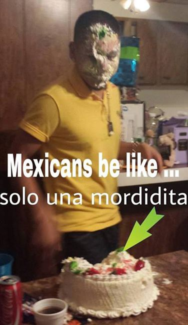 It's always funny when it happens to someone else! Mexican traditions :)