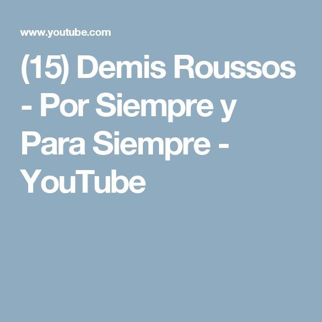 (15) Demis Roussos - Por Siempre y Para Siempre - YouTube
