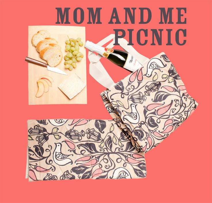 Plan a picnic for you and your Mom!