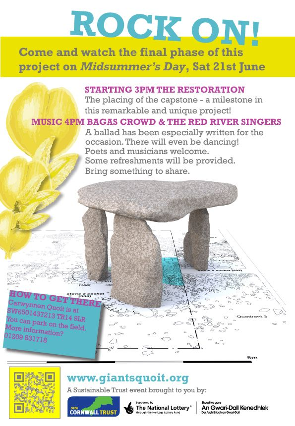 Poster for the upcoming 'Rock On!' event at Carwynnen Quoit, where, on June 21st 2014, the capstone will be placed back on top of the standing stones, completing the reconstruction of this neolithic monument which is over 5000 years old!