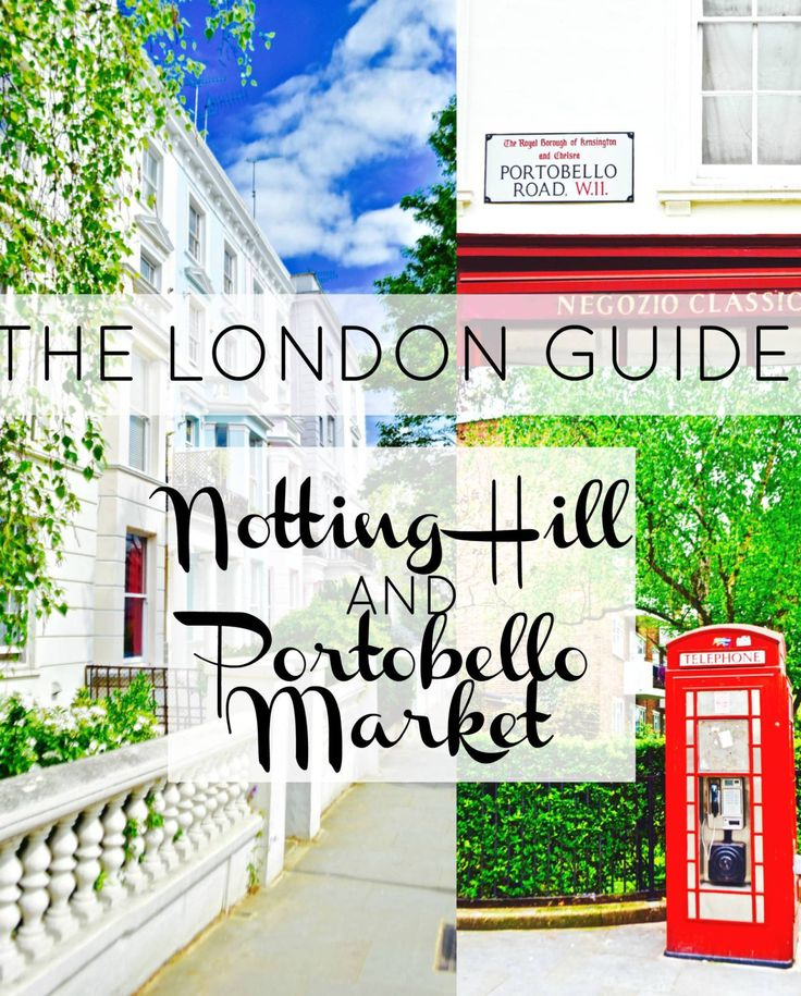 When in London! Your complete guide to London's trendy Notting Hill district and tips for navigating Portobello Market.