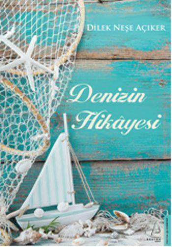 Denizin Hikayesi / Dilek Neşe Açıker    http://www.pttkitap.com/kitap/denizin-hikayesi-p862490.html