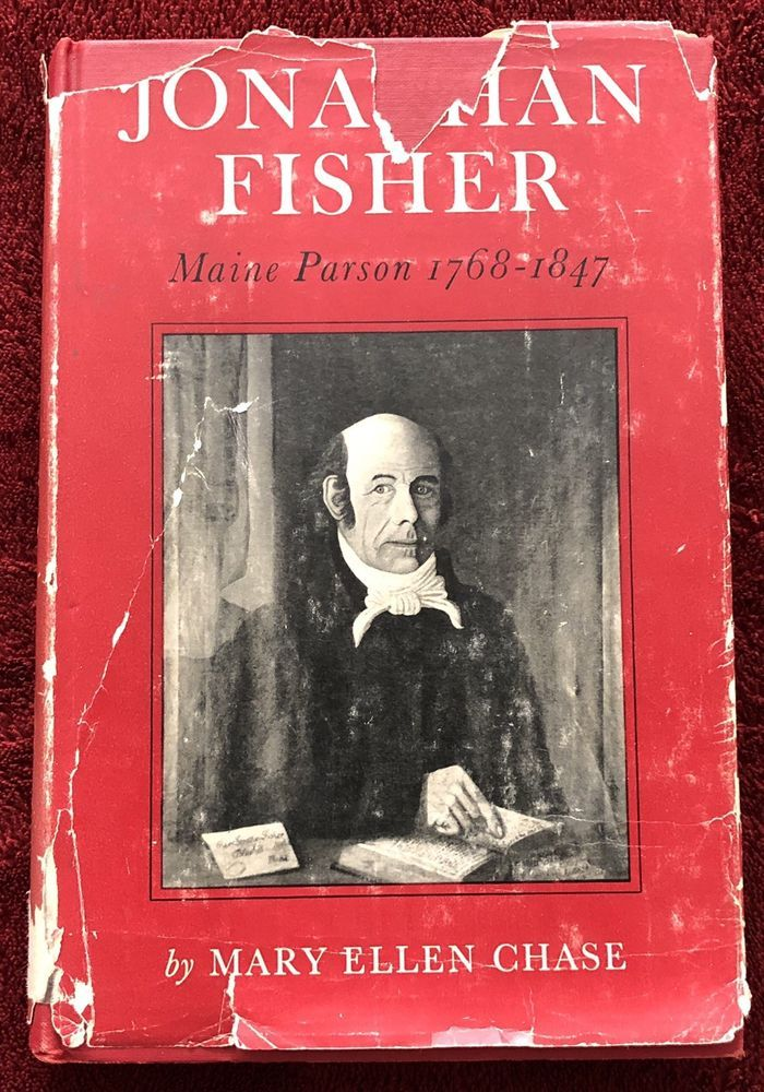 Jonathan Fisher Maine Parson 1768 1847 By Mary Ellen Chase 1948