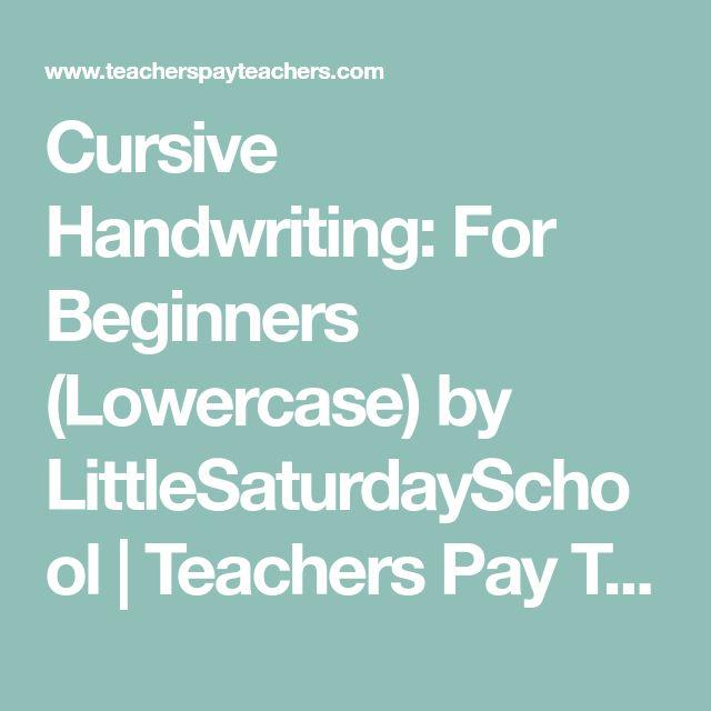 Cursive Handwriting: For Beginners (Lowercase) by LittleSaturdaySchool   Teachers Pay Teachers