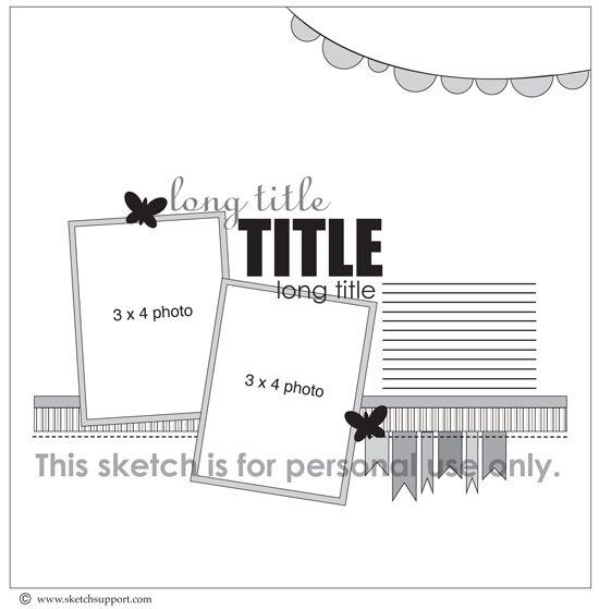 Sketch Support: Sketch Support, Scrapbooking Sketches, Scrapbook Sketches, Creative Sketches, One Page Sketch, Scrapbook Pages, Sketches Layouts, Scrap Sketches