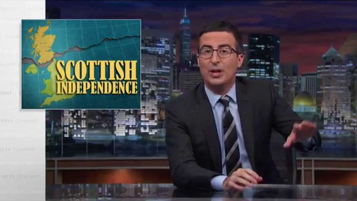 "Last Week Tonight with John Oliver: Scottish Independence ""Don't Go Scottland!""  ""I'll say anything!""  ""I love bagpipes!""  ""Oh god they're getting louder."""