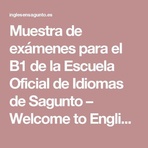 Muestra de exámenes para el B1 de la Escuela Oficial de Idiomas de Sagunto – Welcome to English!