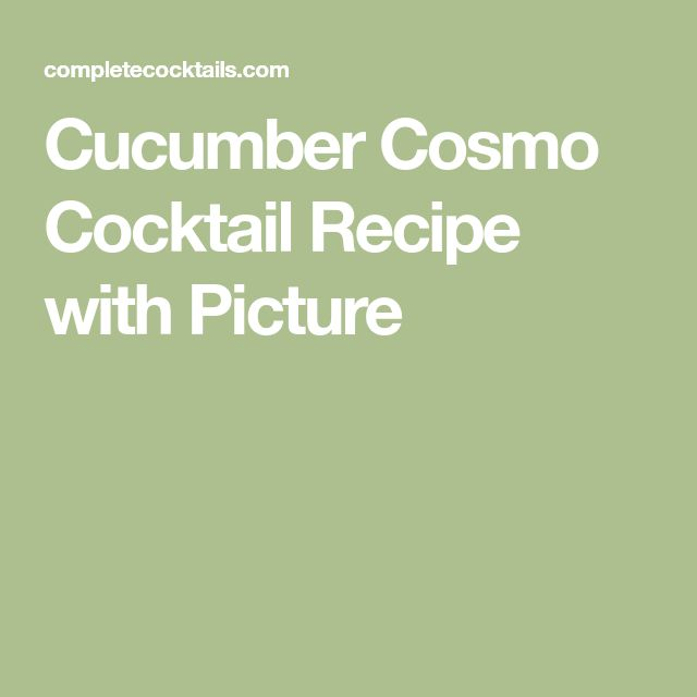 Cucumber Cosmo Cocktail Recipe with Picture