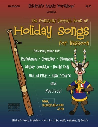 The Politically Correct Book of Holiday Songs for Bassoon