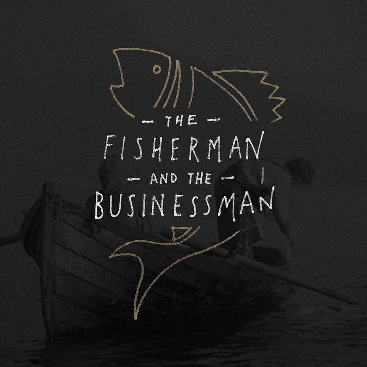 The story of the fisherman and the business man. If you haven't read it take a…
