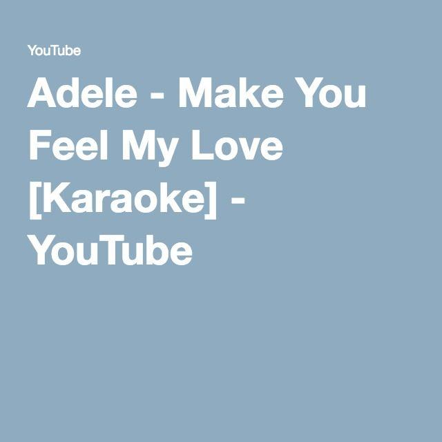 Adele - Make You Feel My Love [Karaoke] - YouTube