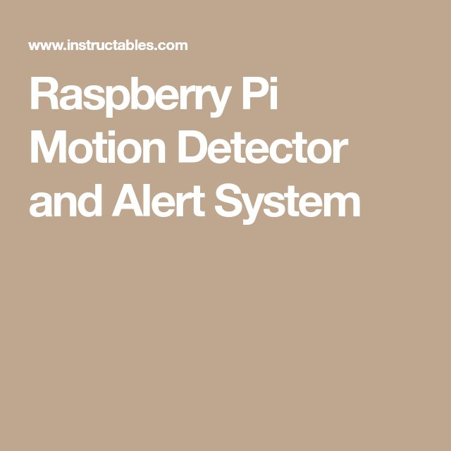 Raspberry Pi Motion Detector and Alert System
