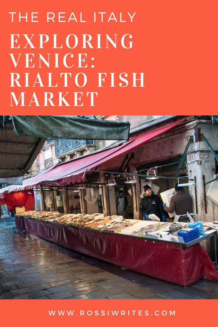 Pin Me - Exploring Venice - Rialto Fish Market - www.rossiwrites.com