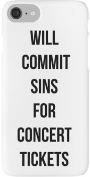 Will commit sins for concert tickets iPhone 7 Cases