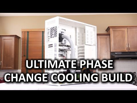 How To Build The Ultimate Sub Zero Phase Change Cooling Pc Build Guide