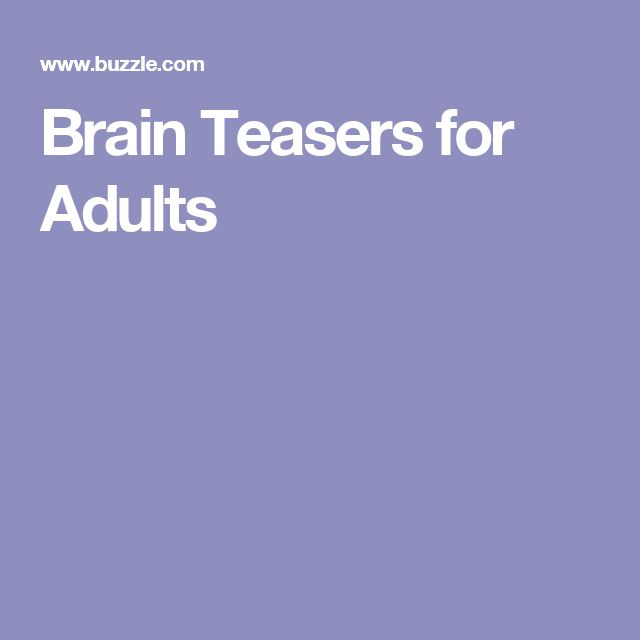 Brain Teasers for Adults                                                                                                                                                                                 More