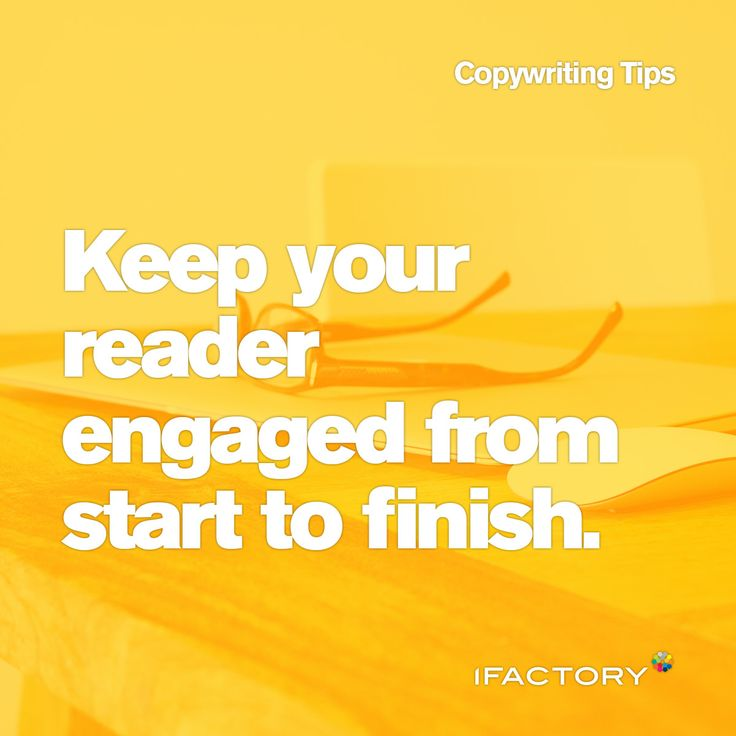 Copywriting Tips: Keep your reader engaged from start to finish. #tips #tricks #engaged #australia #seo #copy #copywriting #advertising #content #digital #ifactory #bne