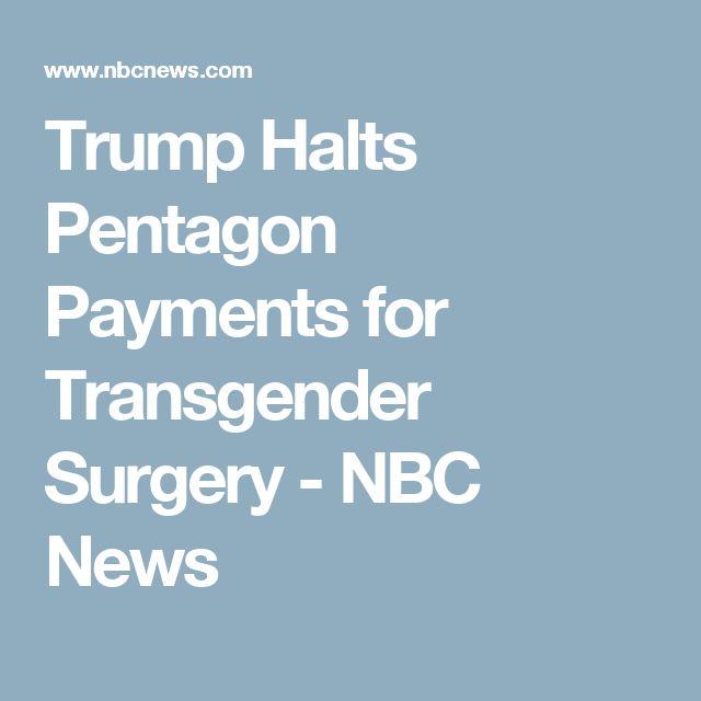 Trump Halts Pentagon Payments for Transgender Surgery - NBC News