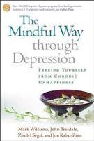 Mindful Way Through Depression, The: Freeing Yourself from Chronic Unhappiness - Mark Williams, John Teasdale, Zindel V. Segal, Jon Kabat-Zinn - Muu (9781593851286) - Kirjat - CDON.COM